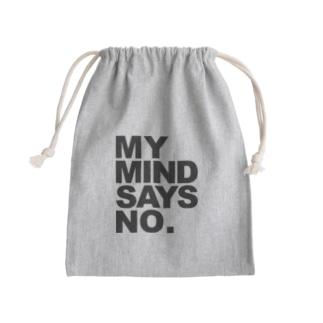 MY MIND SAYS NO. Kinchaku