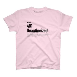 401 Unauthorized Tシャツ