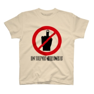 DON'T PUT YOUR MIDDLE FINGER UP Tシャツ