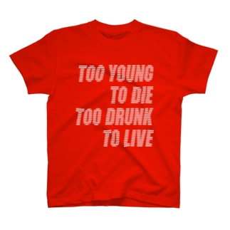 TOO YOUNG TO DIE T-shirts