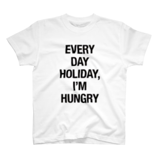 EVERY DAY HOLIDAY, I'M HUNGRY Tシャツ