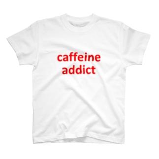 カフェイン中毒 T-shirts