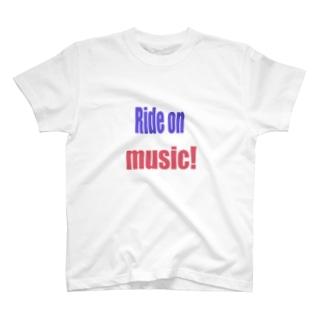 Ride on music! T-shirts
