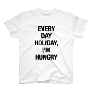 EVERY DAY HOLIDAY, I'M HUNGRY T-shirts