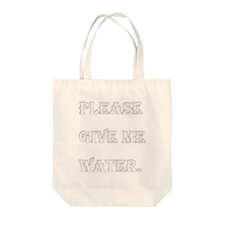 Please.GIVE ME WATER Tote bags