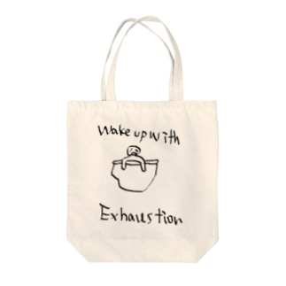 Wake Up With Exhaustion Tote bags