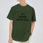 THE REALITY OF COUNTRY LIFEのNO MORE MOWING Dry T-Shirt
