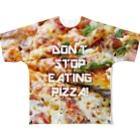 真白しょう太のDon't Stop Eating Pizza! Full graphic T-shirts