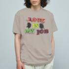 Chien de cirque サーカスの犬の2021 WORLD TOUR〜 LOVE is my Job.  Organic Cotton T-shirts