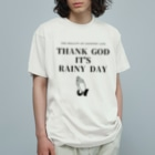 THE REALITY OF COUNTRY LIFEのTHANK GOD IT'S RAINY DAY Organic Cotton T-Shirt
