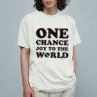 HUGオフォシャルショップのONE CHANCE!! JOY TO THE WORLD! Organic Cotton T-shirts