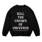 shoppのKILL the CROWS of UNIVERSE Sweats