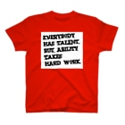 shop_imのEverybody has talent, but ability takes hard work_R Tシャツ