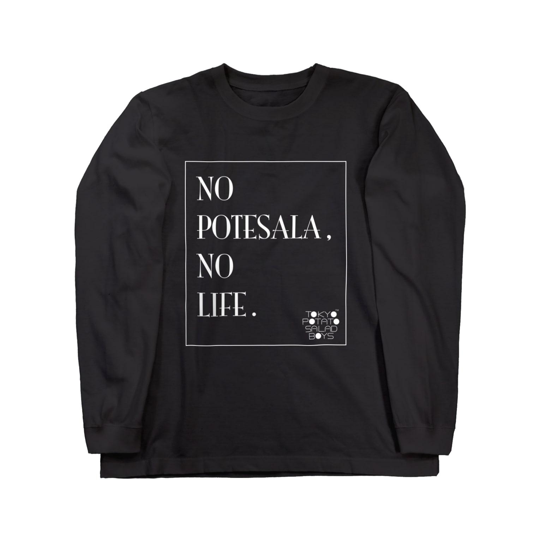 東京ポテトサラダボーイズ公式ショップの東京ポテトサラダボーイズ公式NO POTESALA,NO LIFE(WHITE) Long sleeve T-shirts