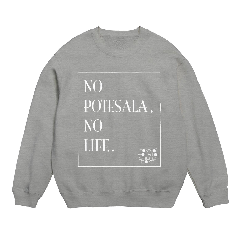 東京ポテトサラダボーイズ公式ショップの東京ポテトサラダボーイズ公式NO POTESALA,NO LIFE(WHITE) Sweats