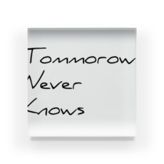 tommorow never knows Acrylic Block
