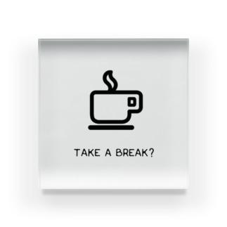 TAKE A BREAK? Acrylic Block