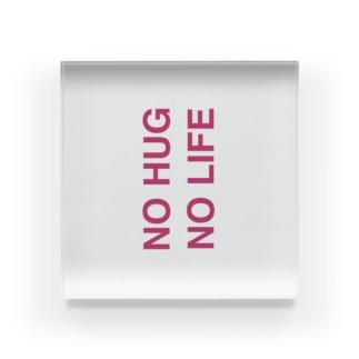 NO HUG NO LIFE Acrylic Block