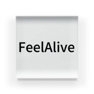 Feel Alive Acrylic Block