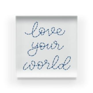 Love your world  Acrylic Block