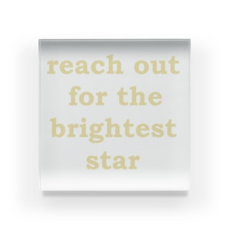 reach out for the brightest star Acrylic Block