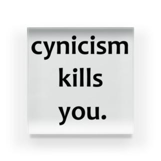 cynicism kills you. Acrylic Block