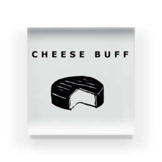 CHEESE BUFF<チーズ愛好家> Acrylic Block