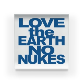 ウェイト LOVE the EARTH NO NUKES Acrylic Block