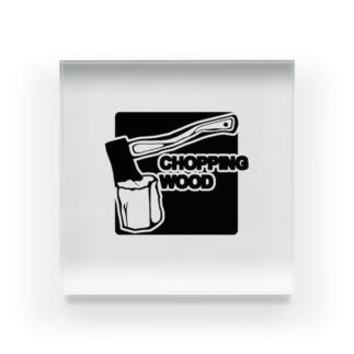 CHOPPING WOOD Acrylic Block