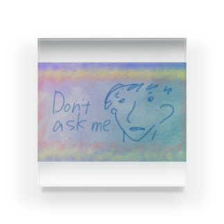 Don't ask me. Acrylic Block