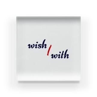 wish/with Acrylic Block