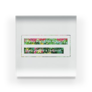 Manami Sasaki's shopのIf you stand for equality, then you're a feminist. Acrylic Block