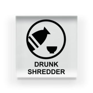 DRUNK SHREDDER Acrylic Block