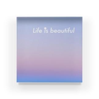 Life is beautiful Acrylic Block