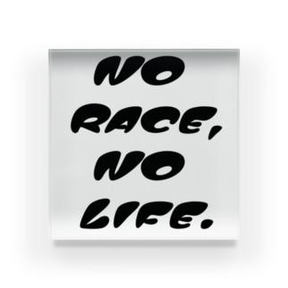 NO RACE,NO LIFE. Acrylic Block