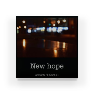 Amenohi RECORDS.「New hope」 Acrylic Block