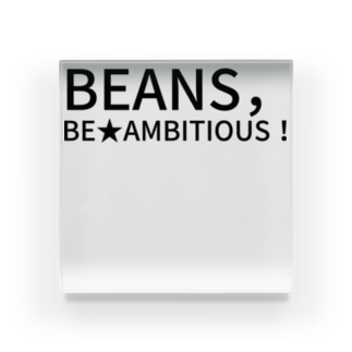 BEANS,BE★AMBITIOUS! Acrylic Block