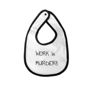 WORK is Murder!! Baby bibs