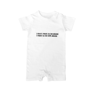 I don't want to be alone, I want to be left alone. Baby rompers