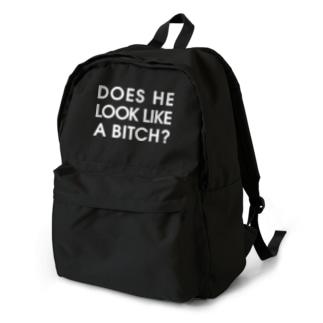 DOES HE LOOK LIKE A BITCH? Backpack