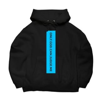 Only god can judge me 3 Big Hoodies