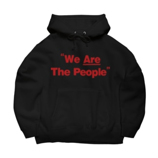 we are the people Big Hoodies