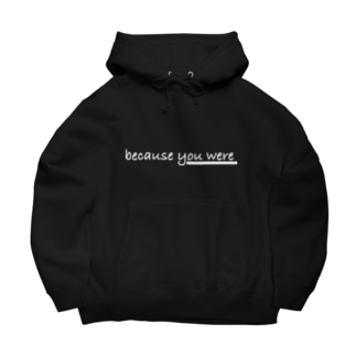 because you were パーカー/ホワイトロゴ Big Hoodies