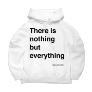 There is noting but everything_B Big Hoodies