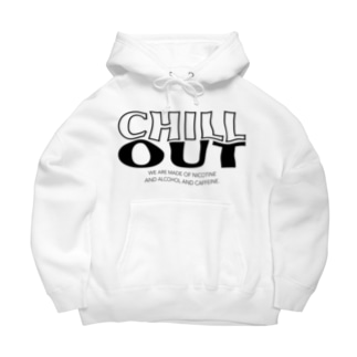 """CHILL OUT"" Big Hoodies"