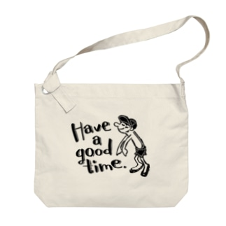 Have a good time. Big shoulder bags