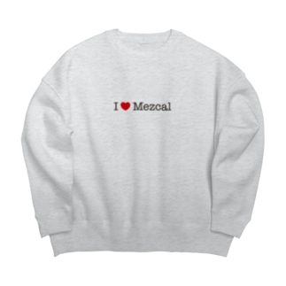 I love Mezcal Big silhouette sweats