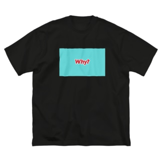 「Why?」 Big silhouette T-shirts
