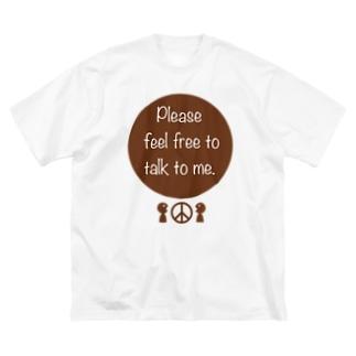 気軽に話しかけてね! Big silhouette T-shirts