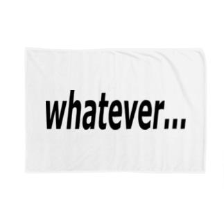 whatever... どうでもいい… Blankets